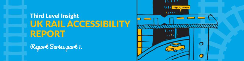 Wordnerds Third Level UK Rail Accessibility Report